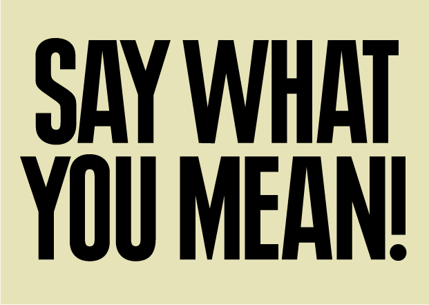 Mean What You Say Images Mean What You Say