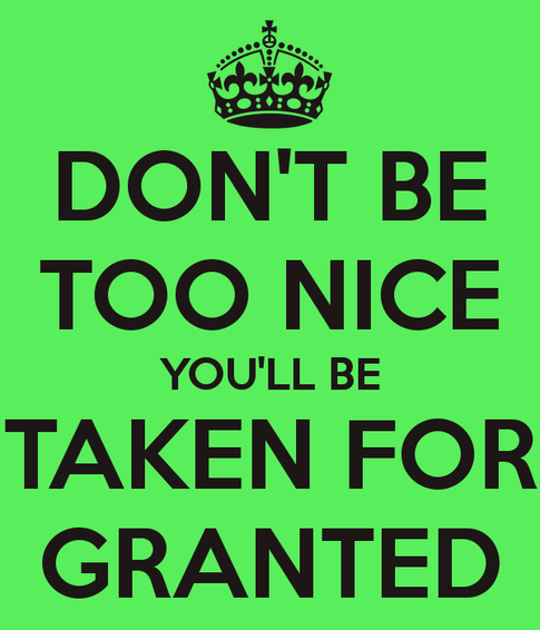 Too Kind Quotes: When Being Too Nice Is Bad For Your Relationship