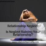 Relationship Neglect