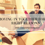 Moving In Together For the Right Reasons