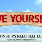 RELATIONSHIPS NEED SELF LOVE too