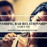 Avoiding Bad Relationships Early On