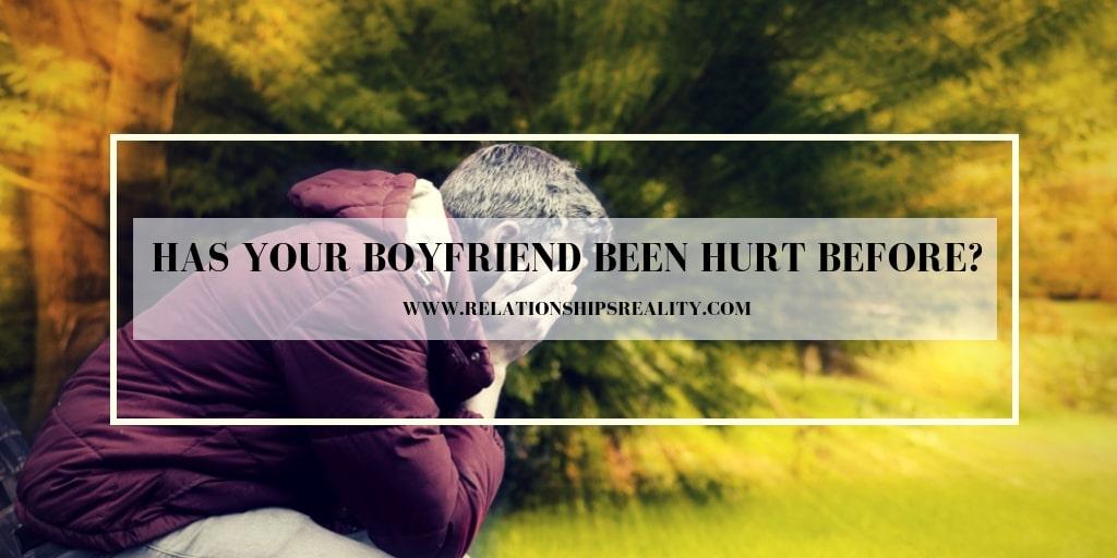 Has Your Boyfriend Been Hurt Before?