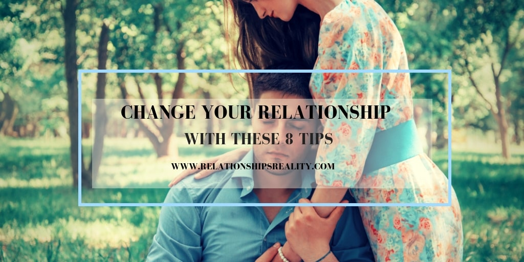 Change Your Relationship with These 8 Tips