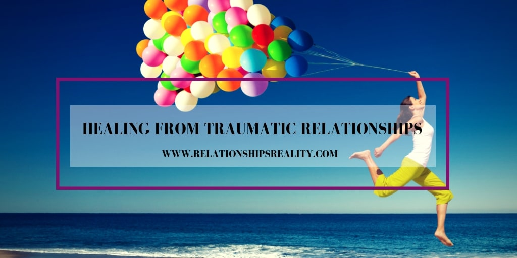Healing From Traumatic Relationships