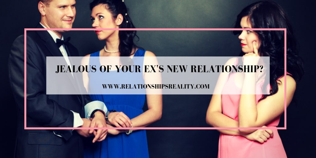 Jealous of Your Ex's New Relationship?