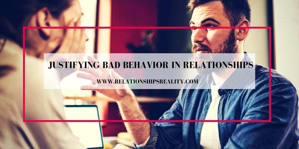 Justifying Bad Behavior in Relationships