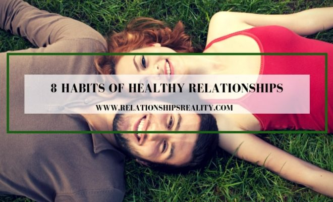 8 Habits of Healthy Relationships