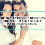 Top 10 Relationship Questions You Need to Ask Yourself