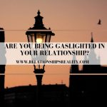 Are You Being Gaslighted in Your Relationship?