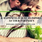 Your Happiness is JUST as Important as Your Partner's